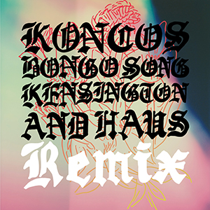 KONCOS / Bongo Song (KENSINGTON AND HAUS Remix) [DIGITAL]